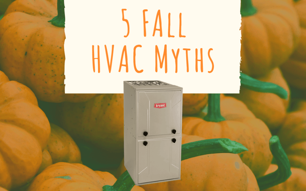5 Fall HVAC Myths.