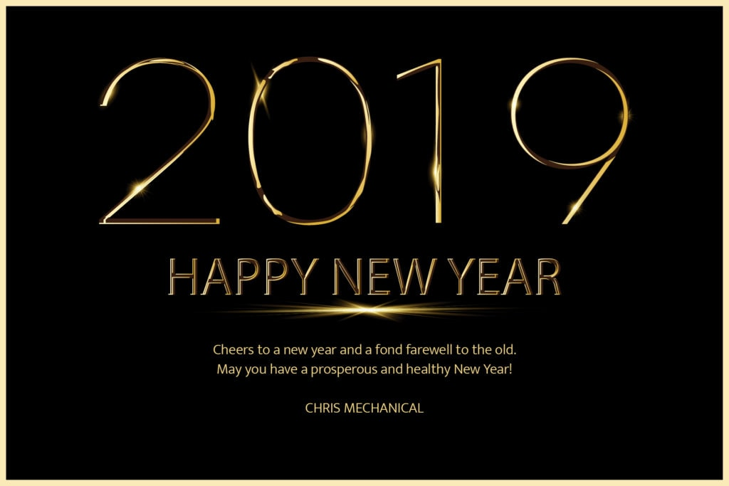 Happy New Year 2019 Chris Mechanical Services, Inc.